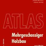 Atlas Mehrgeschossiger Holzbau